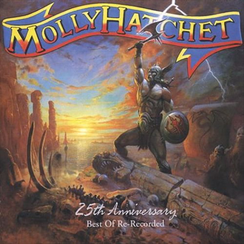 Molly Hatchet -  25 Year Anniversary Best of Re-Recorded   - album cover by Paul Raymond   Gregory